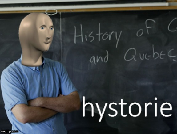 meme man hystorie | image tagged in meme man hystorie | made w/ Imgflip meme maker