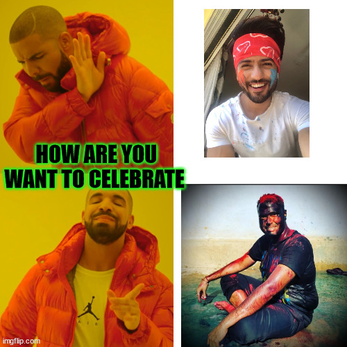 How to want to clelebrate |  HOW ARE YOU WANT TO CELEBRATE | image tagged in memehub,contest,hive,festival,funny,india | made w/ Imgflip meme maker