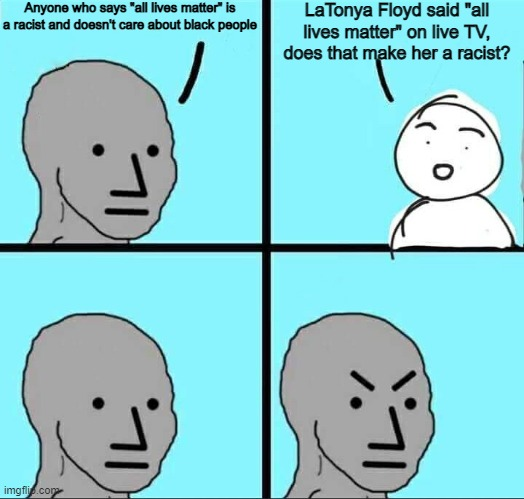 "I suppose the left are gonna call George Floyd's sister is an ""anti-black racist"" 