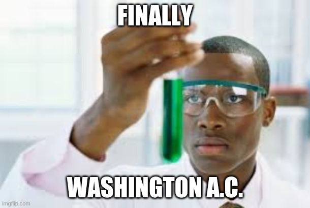 FINALLY |  FINALLY; WASHINGTON A.C. | image tagged in finally,memes | made w/ Imgflip meme maker