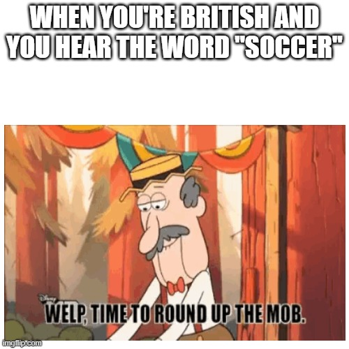 "RESPECT THE WORD ""SOCCER"" FOR GOD'S SAKE 