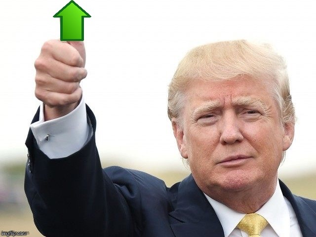 Trump Upvote | image tagged in trump upvote | made w/ Imgflip meme maker
