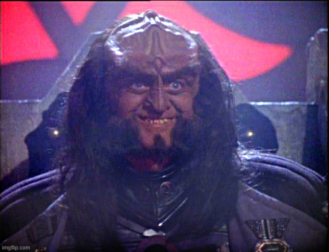 Gowron is Pleased (enhanced) | image tagged in gowron is pleased enhanced | made w/ Imgflip meme maker