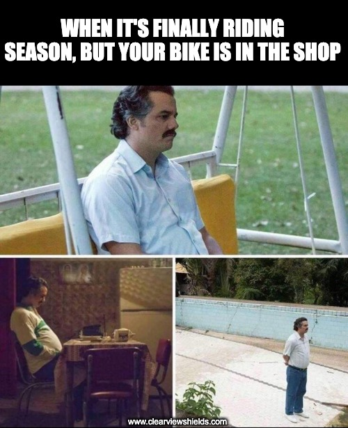 Motorcycle Pablo Escobar |  WHEN IT'S FINALLY RIDING SEASON, BUT YOUR BIKE IS IN THE SHOP; www.clearviewshields.com | image tagged in pablo escobar waiting,motorcycle,motorbike,motorcycles | made w/ Imgflip meme maker