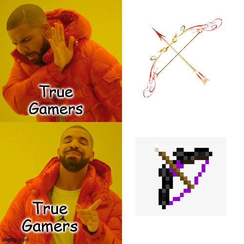 Drake Hotline Bling Meme |  True Gamers; True Gamers | image tagged in memes,drake hotline bling | made w/ Imgflip meme maker