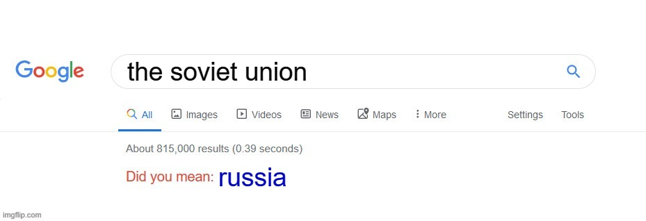 google search |  the soviet union; russia | image tagged in did you mean | made w/ Imgflip meme maker