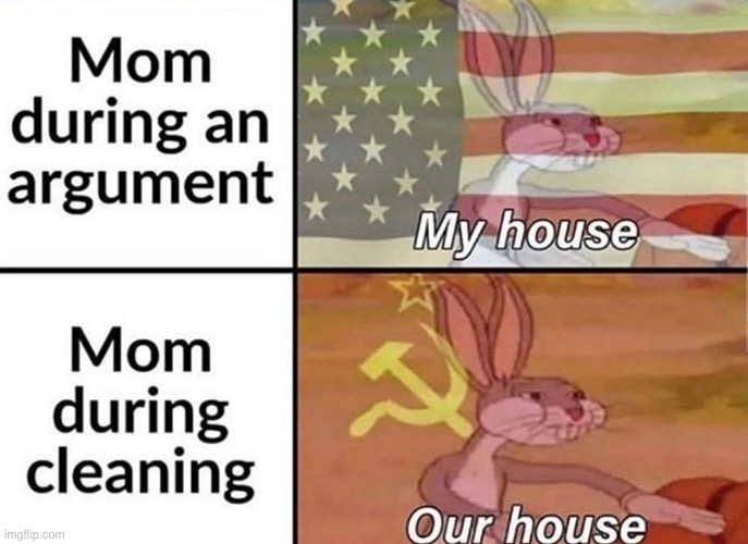Choose a side, mom | image tagged in bugs bunny communist,memes,reeeeeeeeeeeeeeeeeeeeee | made w/ Imgflip meme maker