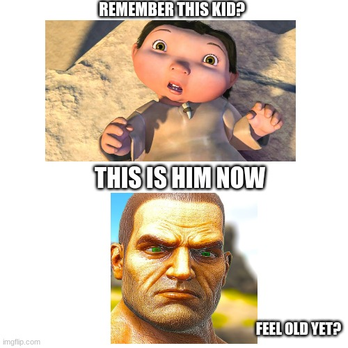 Ark meme |  REMEMBER THIS KID? THIS IS HIM NOW; FEEL OLD YET? | image tagged in memes,blank transparent square,ark survival meme,funny,feel old yet | made w/ Imgflip meme maker