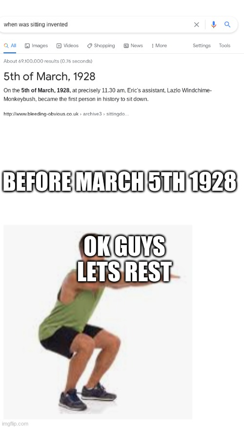 LOL |  BEFORE MARCH 5TH 1928; OK GUYS LETS REST | image tagged in blank white template,memes,blank transparent square | made w/ Imgflip meme maker