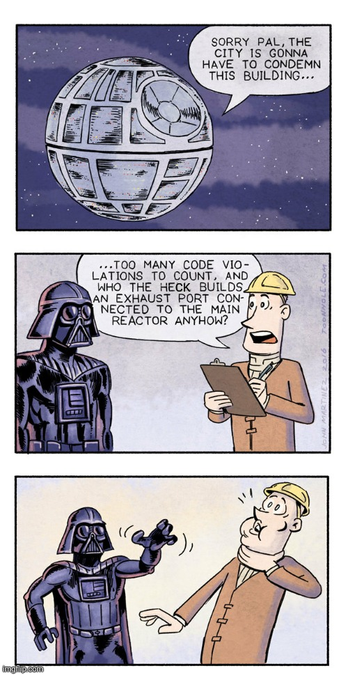 Good point |  CK | image tagged in comics/cartoons,funny,star wars,darth vader,inspection,death star | made w/ Imgflip meme maker