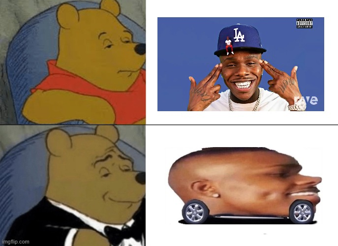 Tuxedo Winnie The Pooh Meme | image tagged in memes,tuxedo winnie the pooh,dababy car | made w/ Imgflip meme maker