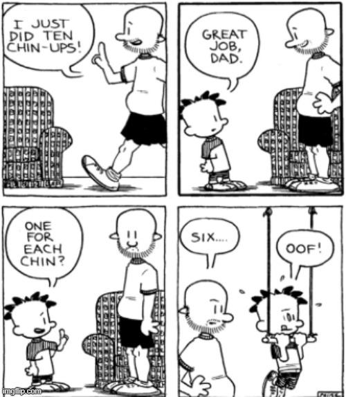 Chin ups | image tagged in comics/cartoons,funny | made w/ Imgflip meme maker