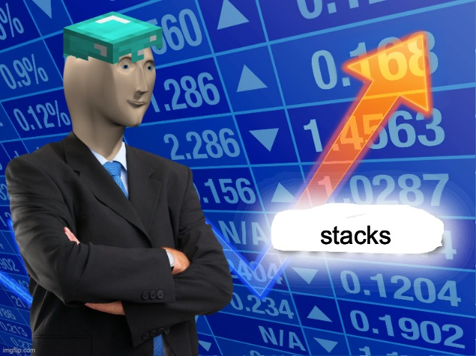 Empty Stonks | stacks | image tagged in empty stonks | made w/ Imgflip meme maker