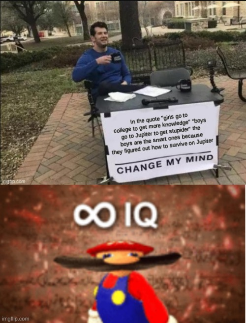 he's not wrong tho | image tagged in infinite iq,repost | made w/ Imgflip meme maker