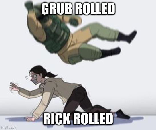 Normal conversation | GRUB ROLLED RICK ROLLED | image tagged in normal conversation | made w/ Imgflip meme maker