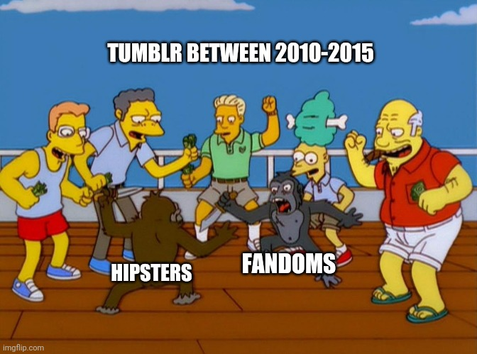 Who remembers? |  TUMBLR BETWEEN 2010-2015; FANDOMS; HIPSTERS | image tagged in simpsons monkey fight,memes,hipster,fandom | made w/ Imgflip meme maker