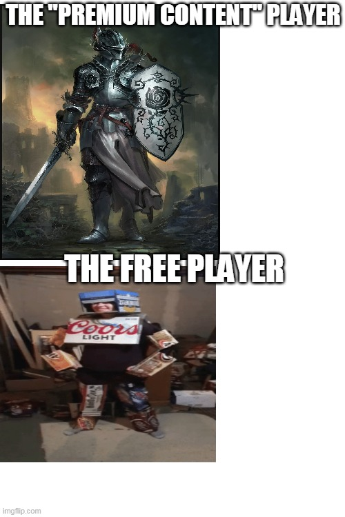 "completing game +content=$$$ |  THE ""PREMIUM CONTENT"" PLAYER; THE FREE PLAYER 