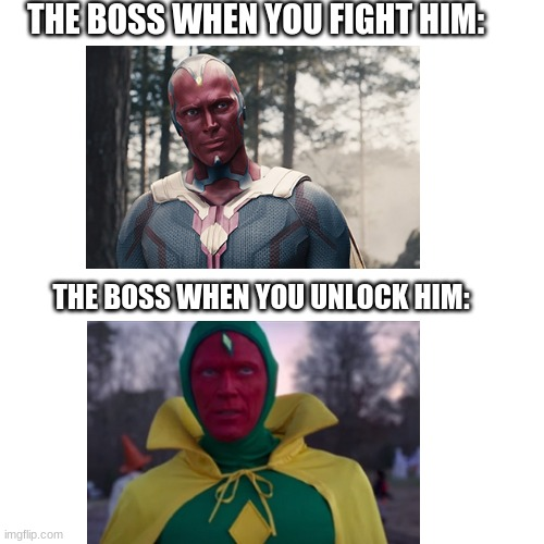 But why, why would they do that? |  THE BOSS WHEN YOU FIGHT HIM:; THE BOSS WHEN YOU UNLOCK HIM: | image tagged in blank transparent square,memes,funny,so true memes,relatable | made w/ Imgflip meme maker