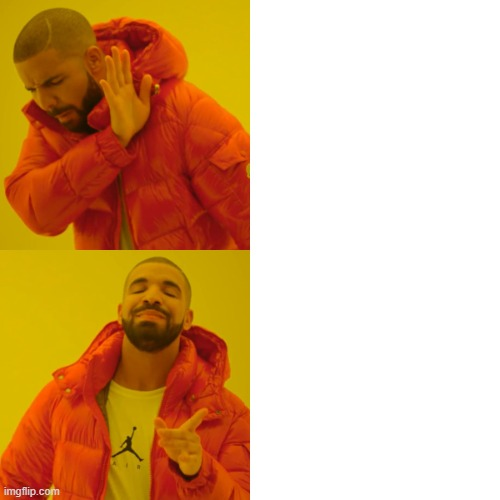 image tagged in memes,drake hotline bling | made w/ Imgflip meme maker