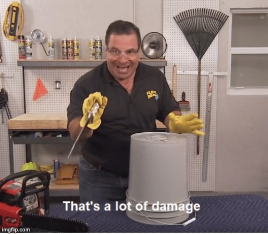 image tagged in thats a lot of damage | made w/ Imgflip meme maker