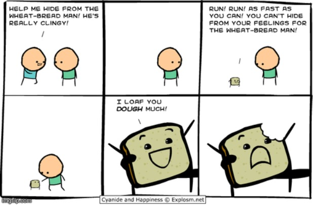 Wheat-Bread Man | image tagged in cyanide and happiness,cyanide,comics/cartoons,comics,comic,bread | made w/ Imgflip meme maker