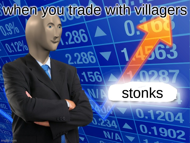 Ahh yes stonks |  when you trade with villagers; stonks | image tagged in empty stonks,memes,funny,minecraft,vilagers | made w/ Imgflip meme maker