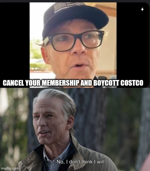 Boycott costco |  CANCEL YOUR MEMBERSHIP AND BOYCOTT COSTCO | image tagged in memes | made w/ Imgflip meme maker