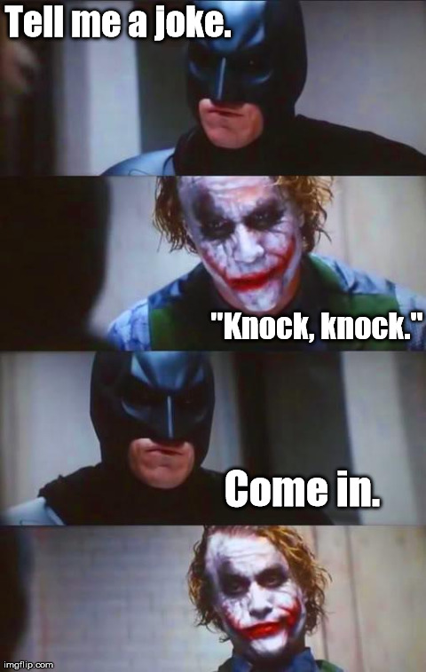 "You missed the point. | Tell me a joke. ""Knock, knock."" Come in. 