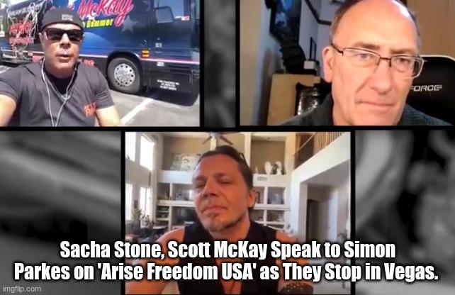 Sacha Stone, Scott McKay Speak to Simon Parkes On 'Arise Freedom USA' As They Stop in Vegas  (Must See Video)
