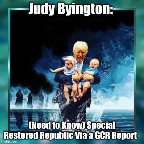 Judy Byington: (Need to Know) Special Restored Republic Via a GCR Report (Videos)