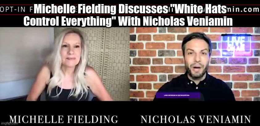 """Michelle Fielding Update: """"White Hats Control Everything"""" With Nicholas Veniamin (Must See Video)"""