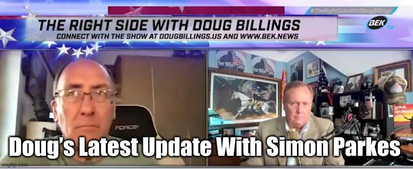 Doug's Latest Update With Simon Parkes   (Video)