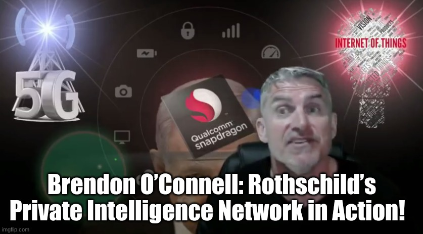 Brendon O'Connell: Rothschild's Private Intelligence Network in Action!  (Video)
