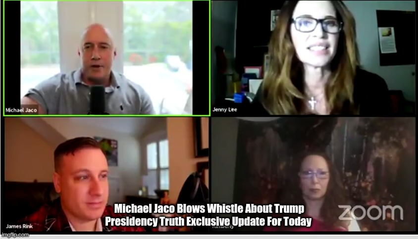 Michael Jaco Blows Whistle About Trump Presidency Truth Exclusive Update for Today (Video)