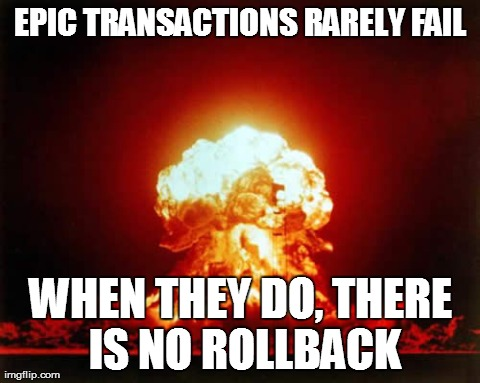 Nuclear Explosion Meme | EPIC TRANSACTIONS RARELY FAIL WHEN THEY DO, THERE IS NO ROLLBACK | image tagged in memes,nuclear explosion | made w/ Imgflip meme maker