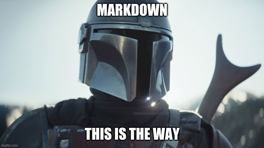Markdown: This is the way!
