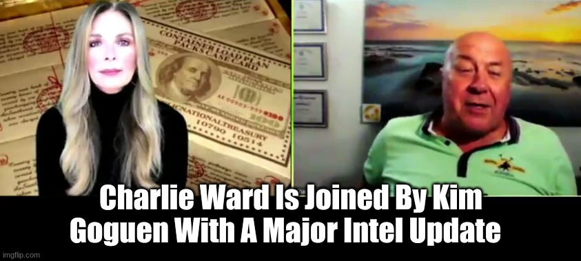 Charlie Ward Is Joined By Kim Goguen With A Major Intel Update  (Video)