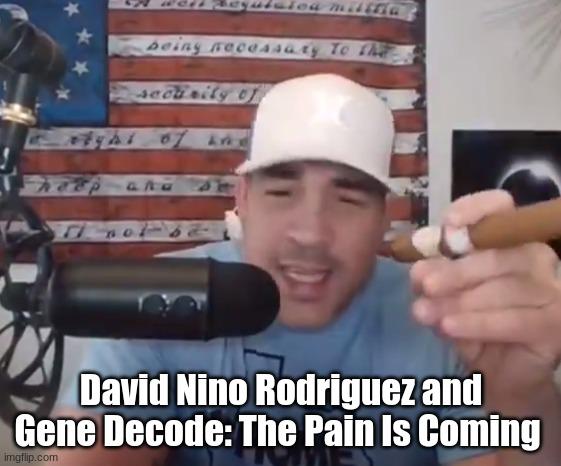 David Nino Rodriguez and Gene Decode: The Pain Is Coming (Video)