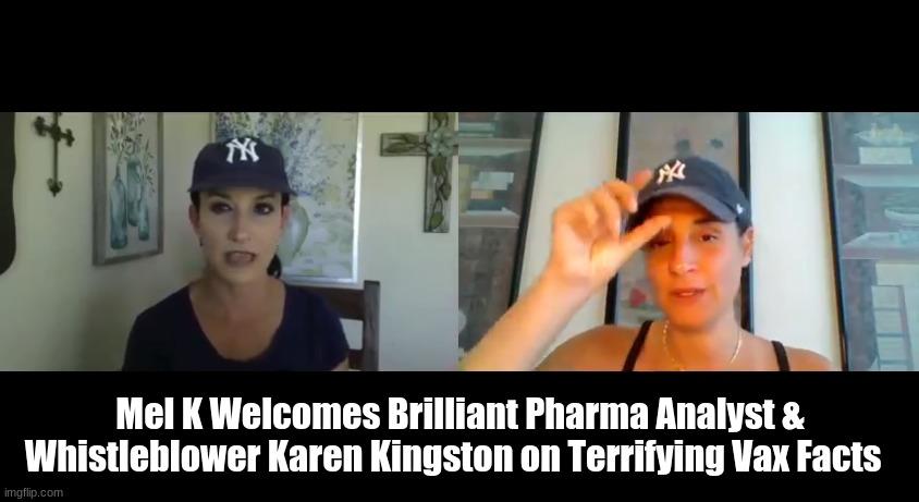 Mel K Welcomes Brilliant Pharma Analyst & Whistleblower Karen Kingston on Terrifying Vax Facts  (Must See Video)