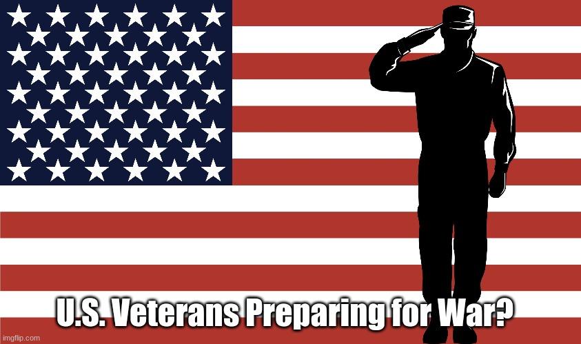 U.S. Veterans Preparing for War?   (Video)