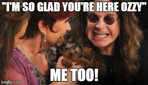 "Selfish Ozzy | ""I'M SO GLAD YOU'RE HERE OZZY"" ME TOO! 