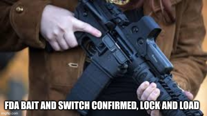 FDA Bait and Switch Confirmed, Lock and Load  (Video)