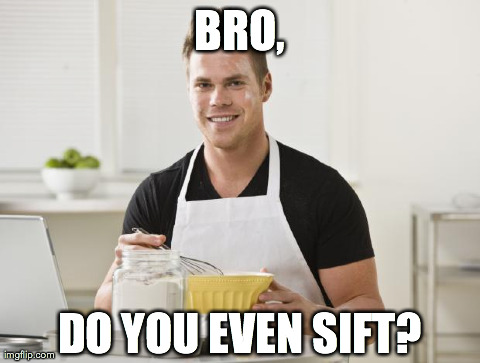 BRO, DO YOU EVEN SIFT? | image tagged in do you even lift,funny | made w/ Imgflip meme maker