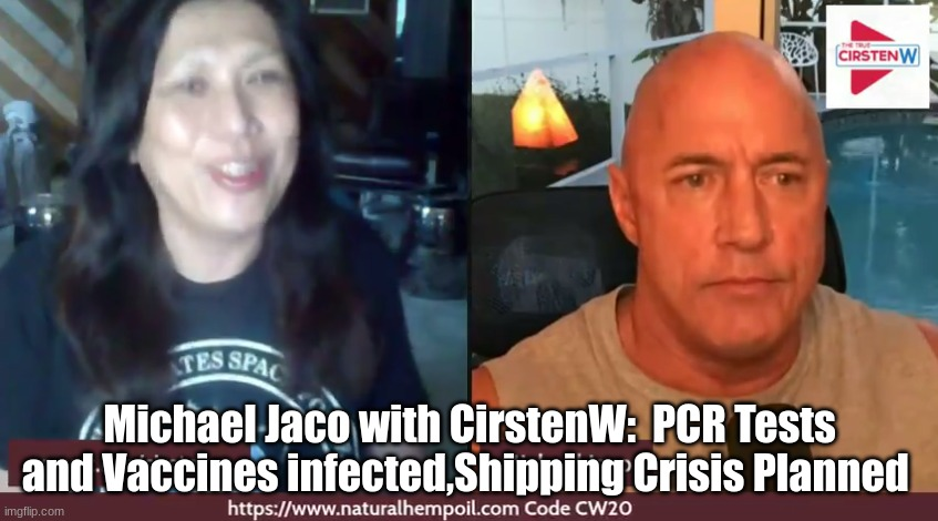 Michael Jaco With CirstenW: Red October Activated! PCR Tests and Vaccines Infected, Shipping Crisis Planned  (Must See Video)