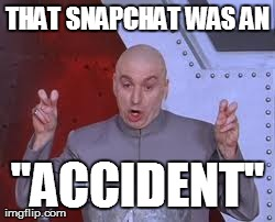 "Dr Evil Laser | THAT SNAPCHAT WAS AN ""ACCIDENT"" 