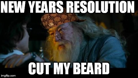 Angry Dumbledore | NEW YEARS RESOLUTION CUT MY BEARD | image tagged in memes,angry dumbledore,scumbag | made w/ Imgflip meme maker