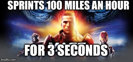 SPRINTS 100 MILES AN HOUR FOR 3 SECONDS | image tagged in gaming | made w/ Imgflip meme maker