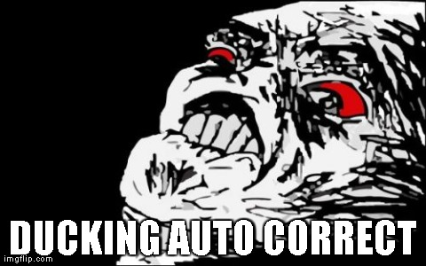 Mega Rage Face | DUCKING AUTO CORRECT | image tagged in memes,mega rage face | made w/ Imgflip meme maker
