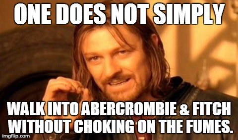 6hovc one does not simply meme imgflip,Abercrombie Memes