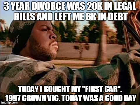 "ice cube | 3 YEAR DIVORCE WAS 20K IN LEGAL BILLS AND LEFT ME 8K IN DEBT TODAY I BOUGHT MY ""FIRST CAR"". 1997 CROWN VIC. TODAY WAS A GOOD DAY 